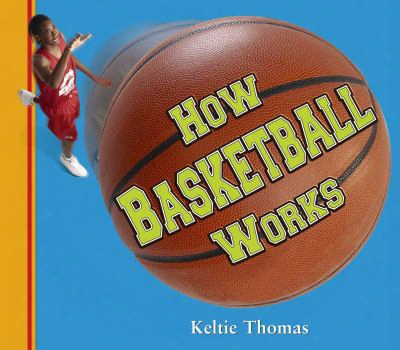 How Basketball Works