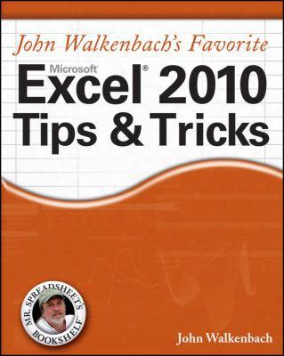 John Walkenbach's Favorite Excel 2010 Tips & Tricks