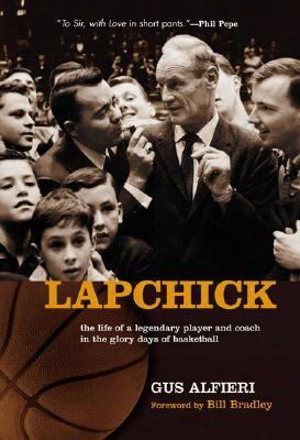 Lapchick: The Life Of A Legendary Player And Coach In The Glory Days Of Basketball