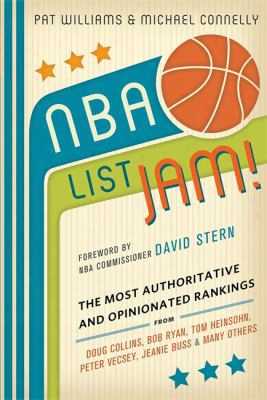 Nba List Jam!: The Most Authoritative And Opinionated Rankings From Doug Collins, Bob Ryan, Peter Vecsey, Jeanie Buss, Tom Heinsoh