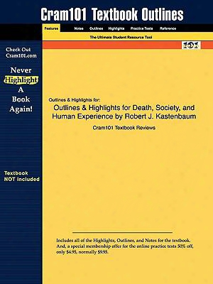 Outlines & Highlights For Death, Society, And Human Experience By Robert J. Kastenbaum