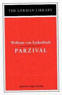 Parzival: Wolfram Von Eschenbach