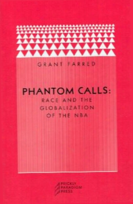 Phantom Calls: Race And The Globalization Of The Nba