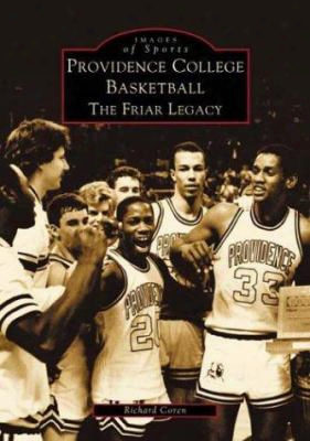 Providence College Basketball:: The Friar Legacy