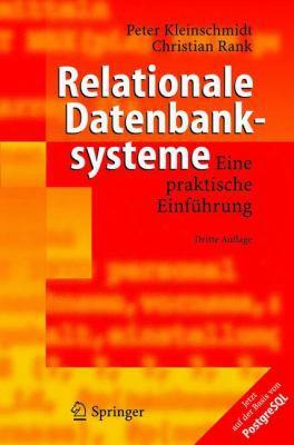 Relationale Datenbanksysteme: Eine Praktische Einf Hrung
