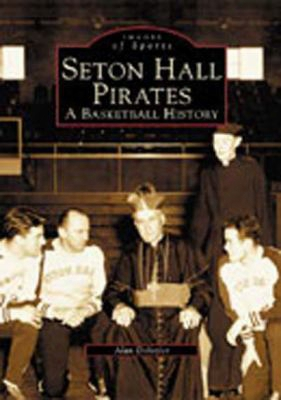 Seton Hall Pirates:: A Basketball History
