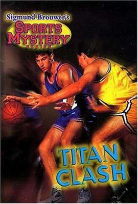 Sigmund Brouwer's Sports Mystery Series: Titan Clash (basketball)