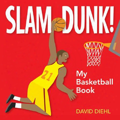 Slam Dunk!: My Basketball Book