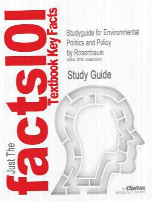 Studyguide For Environmental Politics And Policy By Rosenbaum, Isbn 9781568026459