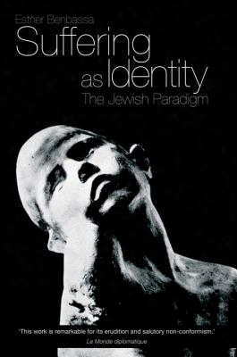 Suffering As Identity: The Jewish Paradigm