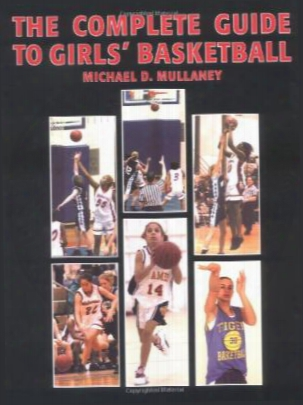 The Complete Guide To Girls' Basketball