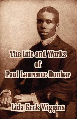The Life And Works Of Paul Laurence Dunbar