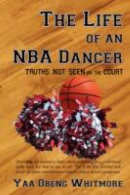 The Life Of An Nba Dancer: Truths Not Seen On The Court