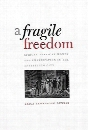 A Fragile Freedom