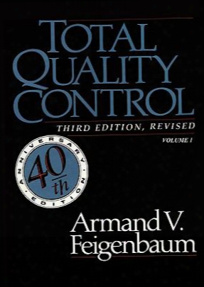 Total Quality Control, Reviseed (fortieth Annniversary Edition), Volume 1