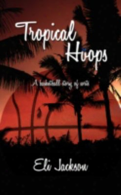 Tropical Hoops: A Basketball Story Of Orts.