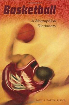 Basketball: A Biographical Dictionary