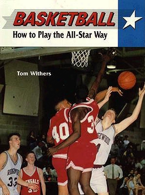 Basketball: How To Play The All-star Way