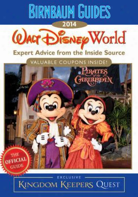 Birnbaum's Walt Disney World: Expert Advice From The Inside Source; Interior Exclusive Kingdom Keepers Quest