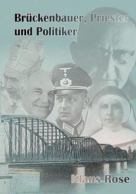 Br Ckenbauer, Priester Und Politiker
