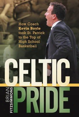 Celtic Pride: How Coach Kevin Boyle Took St. Patrick To The Top Of High School Basketball