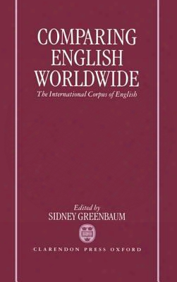 Comparing English Worldwide: The International Corpus Of English