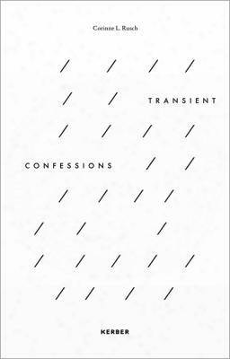 Corinne L. Rusch: Transient Confessions