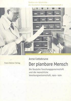 Der Planbare Mensch: Die Deutsche Forschungsgemeinschaft Und Die Menschliche Vererbungswissenschaft, 1920-1970