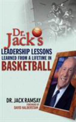 Dr. Jack's Leadership Lessons Learned From A Lifetime In Basketball