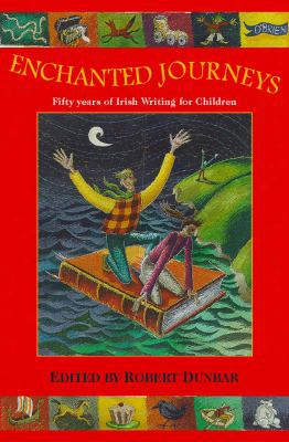 Enchanted Journeys: Fifty Years Of Irish Writing For Children