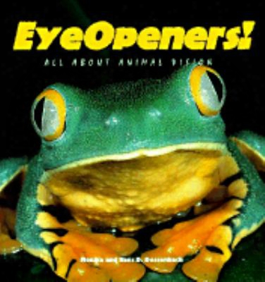 Eyeopeners!: All About Animal Vision