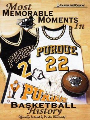 Most Memorable Moments In Purdue Basketball History