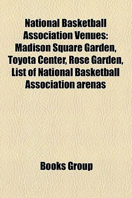 National Basketball Association Venues: Madison Square Garden, Toyota Center, Rose Garden, List Of National Basketball Association