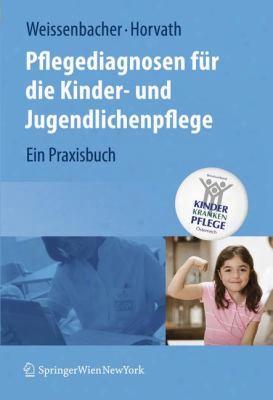 Pflegediagnosen F R Die Kinder- Und Jugendlichenpflege: Ein Praxisbuch