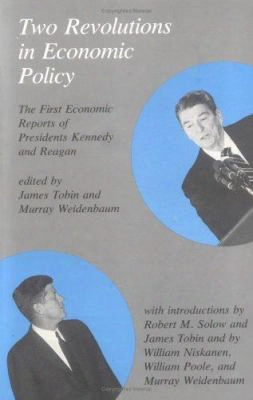 Two Revolutions In Economic Policy: The First Economic Reports Of Presdients Kennedy And Reagan