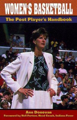 Women's Basketball: The Post Player's Handbook