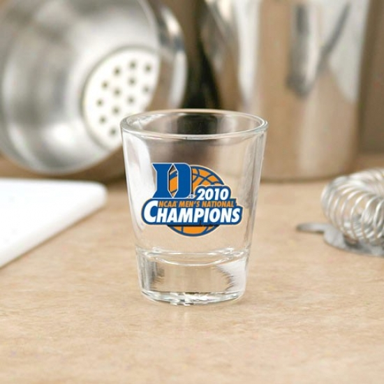 Duke Blue Defils 2010 Ncaa Division I Men's Basketball Public Champions 2oz. Unmixed Shot Glass