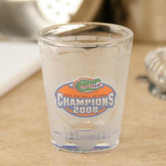 Florida Gators Bcs National Cnampions 2008 2oz. Frosty Bottoms Up Shot Glass