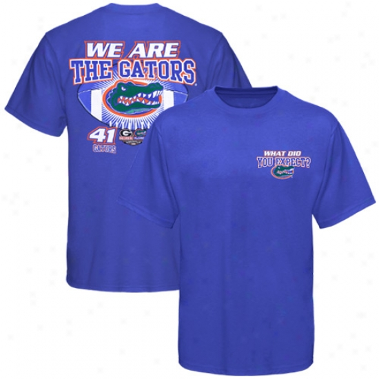 Gators Shirt : Gators Vs. Georgia Bulldogs Royal Blue What Did You Expect Mark Shirt