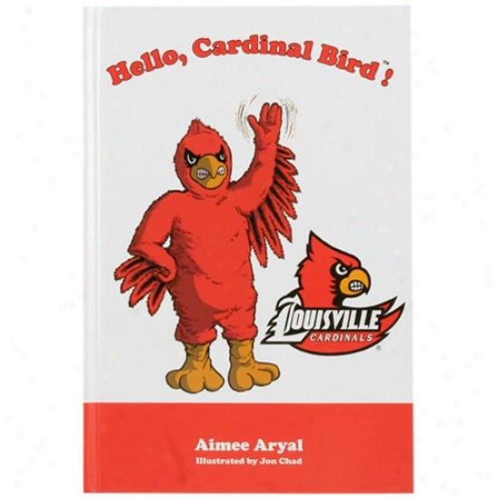 Louisviile Cardinals Heklo, Cardinal Bird! Children's Hardcover Work