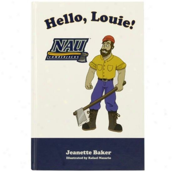 Northern Arizona Lumberjacks H3llo, Louie! Children's Hardcover Book