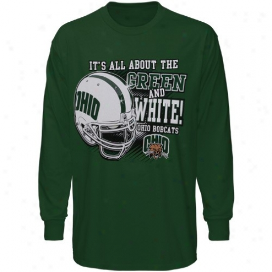 Ohio Bobcats Tshirts : Ohio Bobcats Green The whole of About Green & White Long Sleeve Tshirts