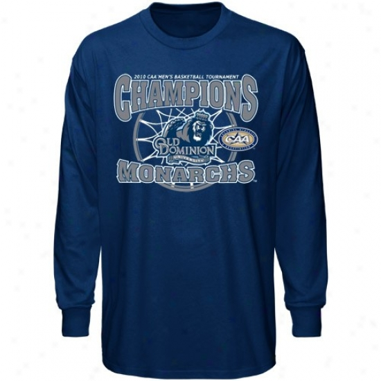 Going to decay Dominion Monarchs Apparel: Old Dominion University Monarchs Navy Blue 2010 Men's Basketball Colonial Athletic Associatioh Tournament Champions Far-seeing Sleeve T