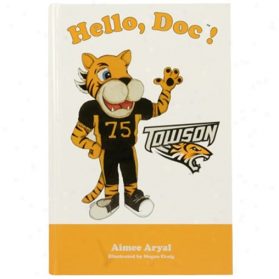Towson Tigers Hello, Doc! Children's Hardcover Book