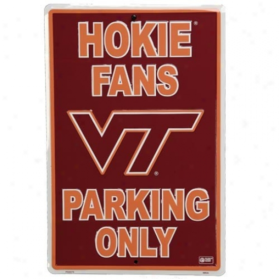 Virginia Tech Hokies Maroon Metal Fans Parking Only Sign