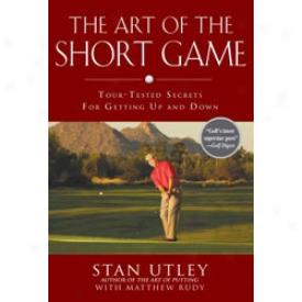 Booklegger The Art Of The Short Game: Tour Tested Secrets