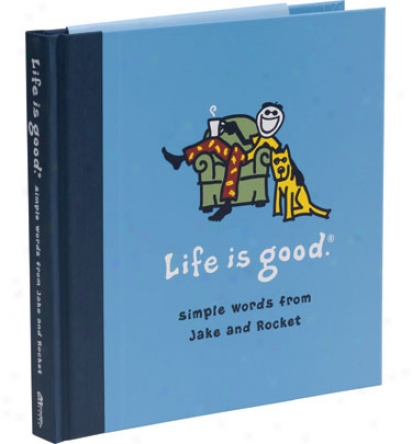 Life Is Good Life Is Good The Book