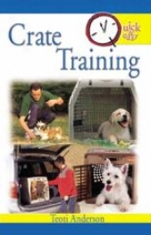 Quick And Easy Crate Training Guidebook