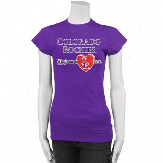Colorado Rockies Tshirts : Coloado Rockies Purple Ladies What's Not To Love Here Tshirts
