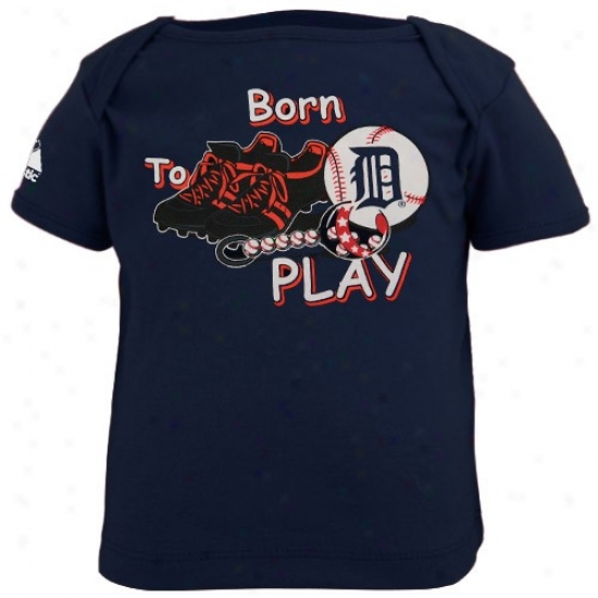 Detroit Tigers Shirt : Majestic Deyroit Tigers Navy Blue Infant Born To Play Shirt